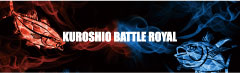 KUROSHIO BATTLE ROYAL